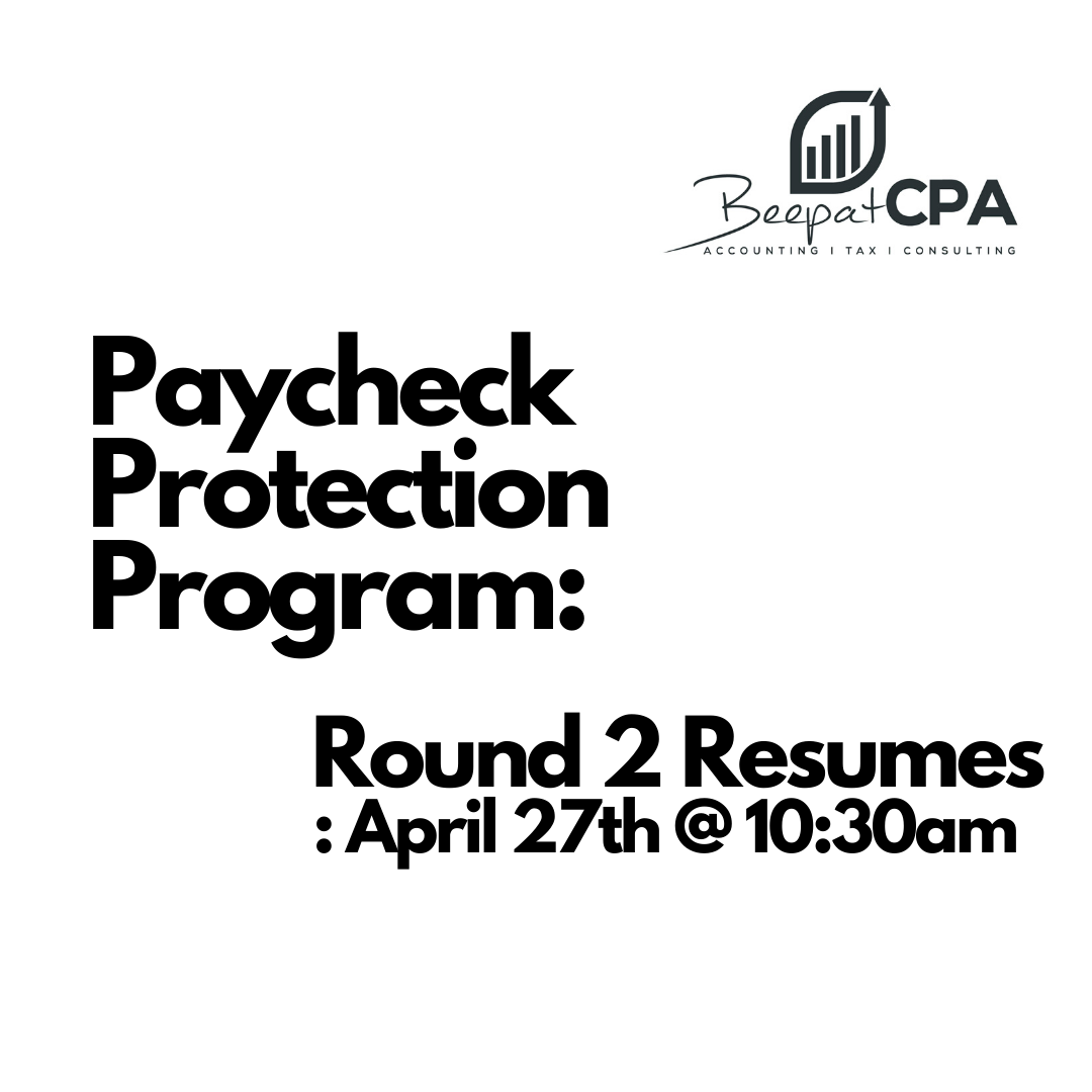 Paycheck Protection Program Round 2 Resumes: April 27th @ 10:30am